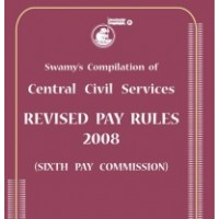 Swamy's CCS (Revised Pay) Rules 2008