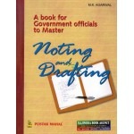 NOTING AND DRAFTING  ( A Book for Govt. officials to master)